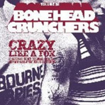 Bonehead Crunchers Volume 5 : Crazy Like a Fox; 14 Slices of Slimy Colonial Grillfat and Mindless Aussie Boogie Excursions